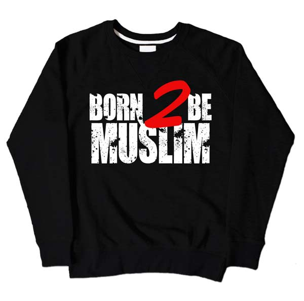 Born 2 Be Muslim Black Sweatshirt