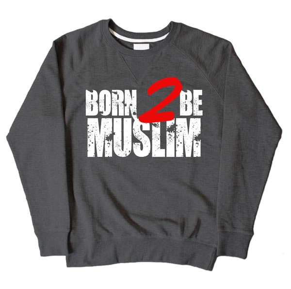 Born 2 Be Muslim Dark Grey Sweatshirt