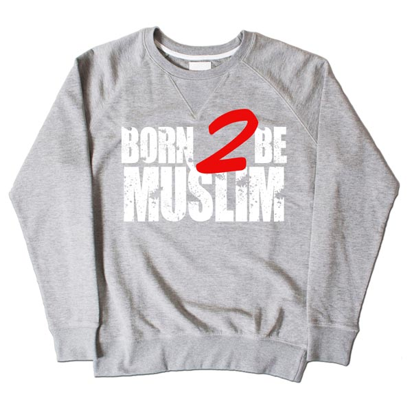 Born 2 Be Muslim Grey Sweatshirt