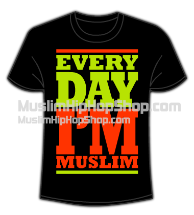 Every Day Im Muslim tshirt
