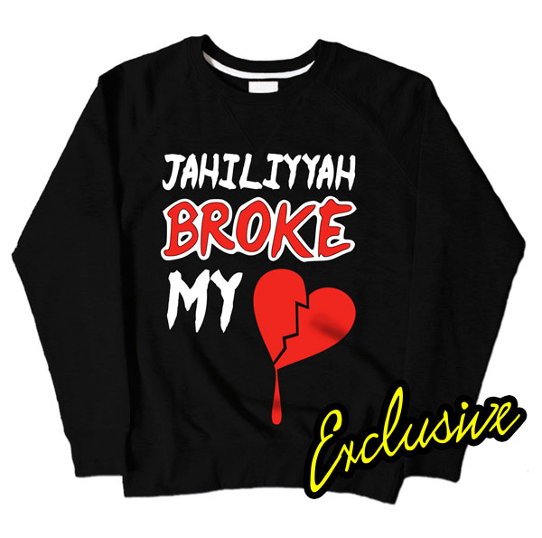 Jahiliyyah Broke My Heart Black Sweatshirt