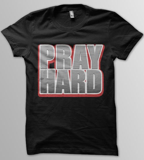 Pray Hard t shirt