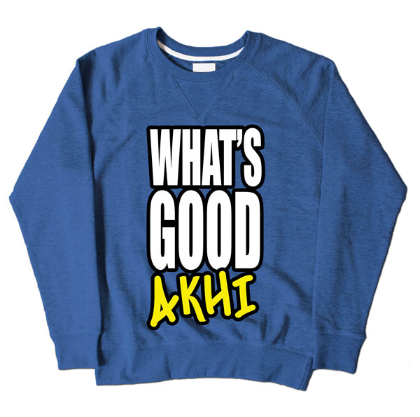 Whats Good Akhi Blue Sweatshirt