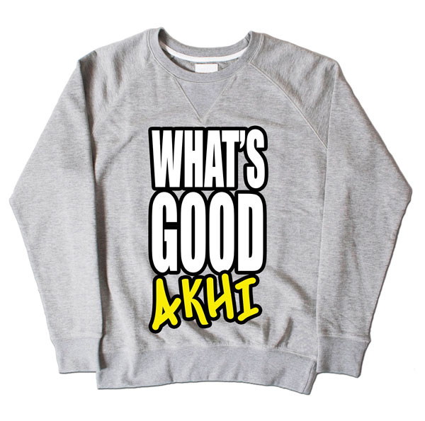 Whats Good Akhi Grey Sweatshirt